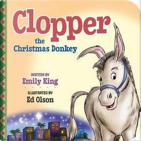 Clopper the Christmas Donkey by Emily KING