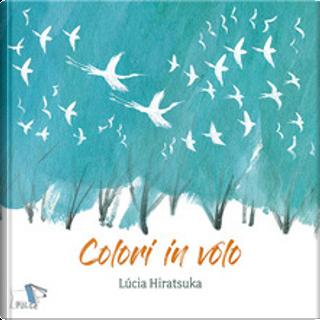 Colori in volo by Lúcia Hiratsuka