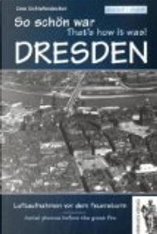 So schön war Dresden. That's how it was! by Uwe Schieferdecker