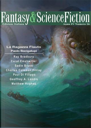 Fantasy & Science Fiction 16 by Carol Emshwiller, Charles Coleman Finlay, Geoffrey A. Landis, Matthew Hughes, Paolo Bacigalupi, Paul Di Filippo, Ray Bradbury, Sadie Bruce