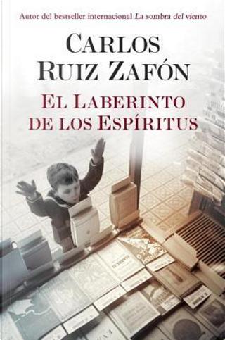 El laberinto de los espiritus / The Labyrinth of Spirits by Carlos Ruiz Zafon