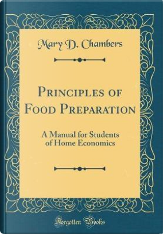 Principles of Food Preparation by Mary D. Chambers