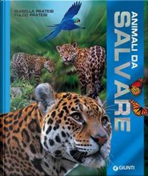 Animali da salvare. Ediz. a colori by Isabella Pratesi
