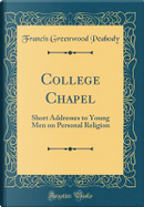 College Chapel by Francis Greenwood Peabody