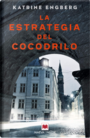 La estrategia del cocodrilo by Katrine Engberg