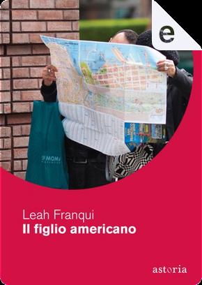 Il figlio americano by Leah Franqui