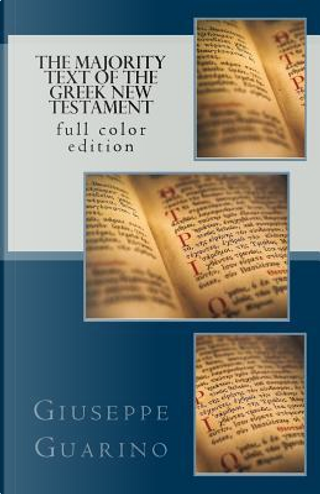 The Majority Text of the Greek New Testament by Giuseppe Guarino