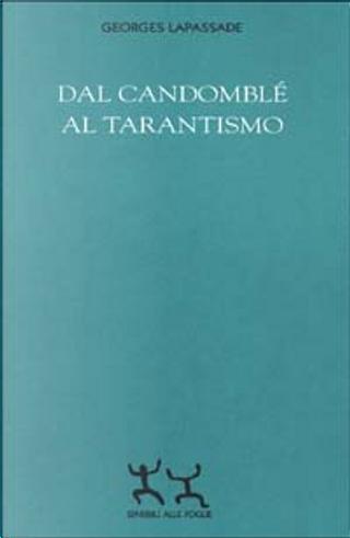 Dal candomblé al tarantismo by Georges Lapassade