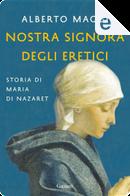 Nostra signora degli eretici by Alberto Maggi