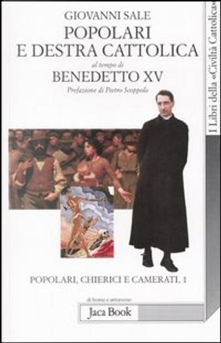 Popolari e Destra cattolica al tempo di Benedetto XV by Giovanni Sale