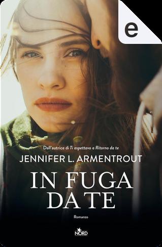 In fuga da te by Jennifer L. Armentrout