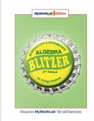 Introductory and Intermediate Algebra by Robert F. Blitzer