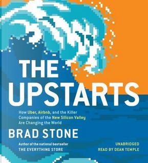 The Upstarts by Brad Stone
