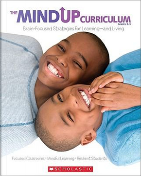 The Mind Up Curriculum Grades 3-5 by Hawn Foundation