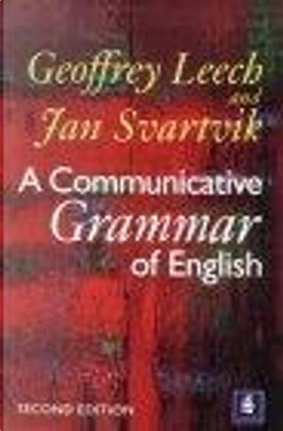 A Communicative Grammar of English by Jan Svartvik, Geoffrey N. Leech
