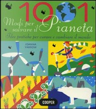 Milleuno modi per salvare il pianeta by Joanna Yarrow