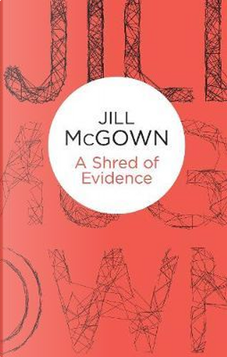 A Shred of Evidence by Jill McGown