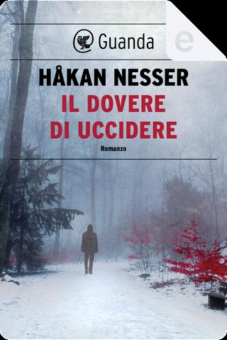 Il dovere di uccidere by Hakan Nesser