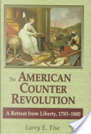 The American Counterrevolution by Larry E. Tise
