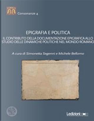 Epigrafia e politica by Simonetta Segenni