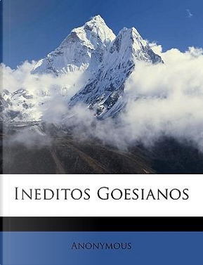 Ineditos Goesianos by ANONYMOUS