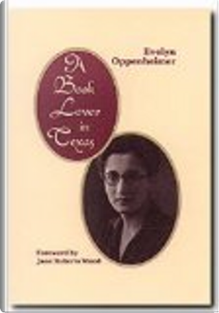 A Book Lover in Texas by Evelyn Oppenheimer