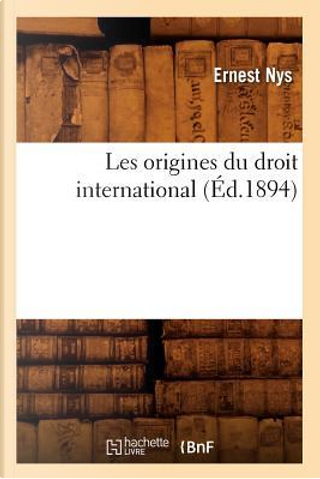 Les Origines du Droit International (ed.1894) by Nys E