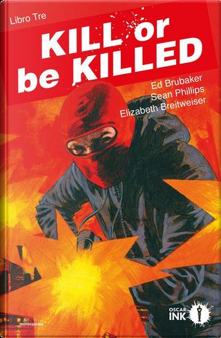 Kill or be Killed - Vol. 3 by Ed Brubaker