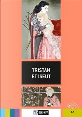 Tristan et Iseut. Con CD-Audio by -