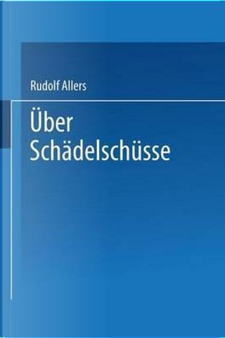 Über Schädelschüsse by Rudolf Allers