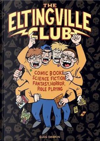 The Eltingville Club by Evan Dorkin