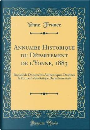 Annuaire Historique du Département de l'Yonne, 1883 by Yonne France