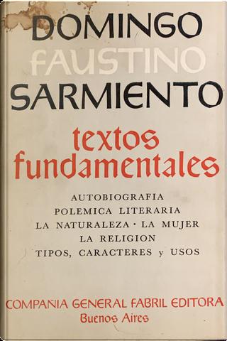 Textos fundamentales, Tomo I by Domingo Faustino Sarmiento