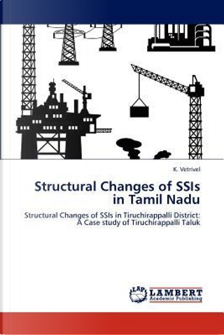 Structural Changes of SSIs in Tamil Nadu by K. Vetrivel