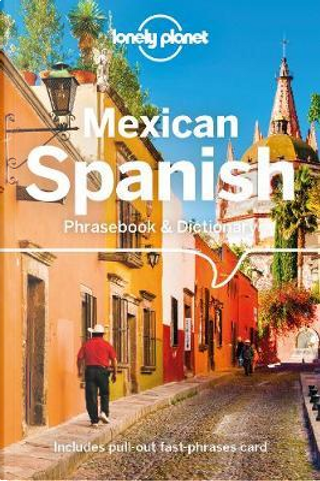 Lonely Planet Mexican Spanish Phrasebook & Dictionary by Lonely planet