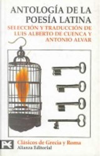 Antología de la Poesía Latina by Luis Alberto de Cuenca