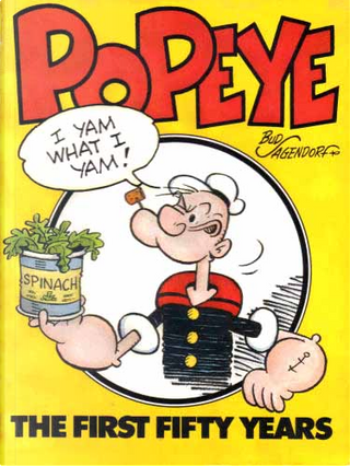 Popeye - The First Fifty Years by Bud Sagendorf