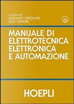 Manuale di elettrotecnica, elettronica e automazione. Con DVD by Giuliano Ortolani