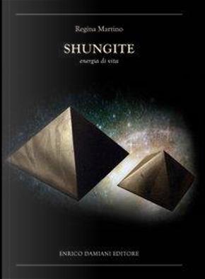 Shungite. Energia di vita by Regina Martino