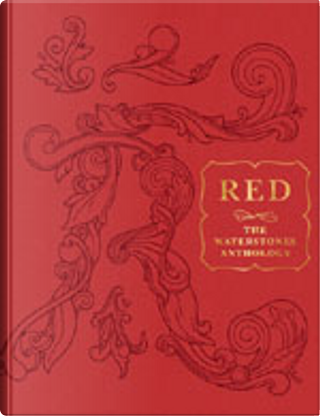 Red: The Waterstones Anthology by Alice Oswald, Andrew Motion, Anthony Horowitz, Cecelia Ahern, Christopher Reid, David Almond, David Harsent, Emma Donoghue, Hanif Kureishi, Jackie Kay, John Gray, Lionel Shriver, Max Hastings, Rachel Cusk, Simon Van Booy, Suzanne Moore, Victoria Hislop, Will Self