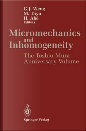 Micromechanics and Inhomogeneity by G. J. Weng