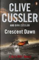 Crescent Dawn by Clive Cussler, Dirk Cussler