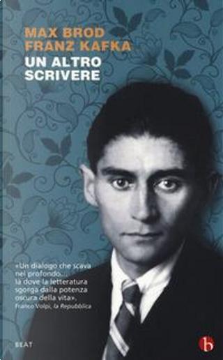 Un altro scrivere. Lettere 1904-1924 by Franz Kafka