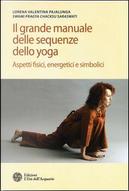 Il grande manuale delle sequenze dello yoga. Aspetti fidici, energetici e simbolici. Ediz. illustrata by Lorena Valentina Pajalunga