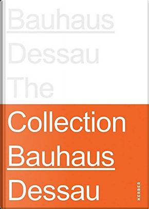 Bauhaus Dessau by Claudia Perren, Lutz Schöbe, Wolfgang Thöner