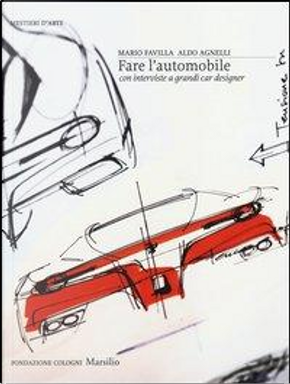 Fare l'automobile by Aldo Agnelli, Mario Favilla