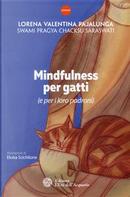 Mindfulness per gatti (e per i loro padroni) by Lorena Valentina Pajalunga