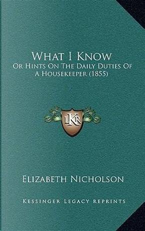 What I Know by Elizabeth Nicholson