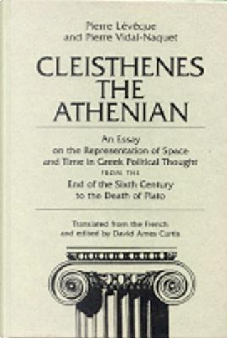 Cleisthenes the Athenian by Pierre Leveque