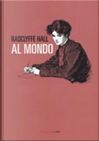 Al mondo by Radclyffe Hall
